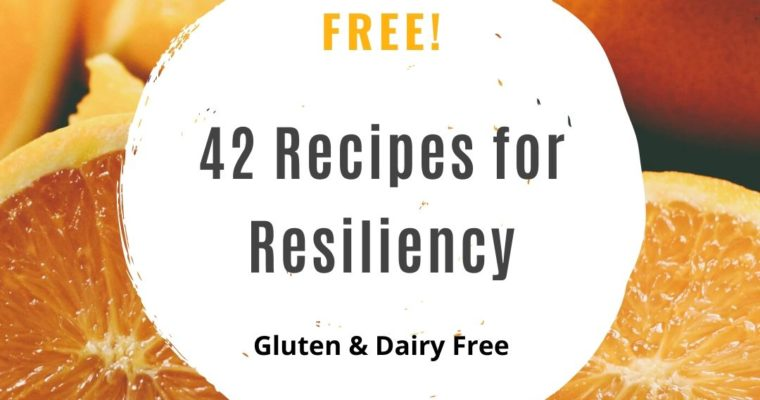 42 Free Recipes for Resiliency
