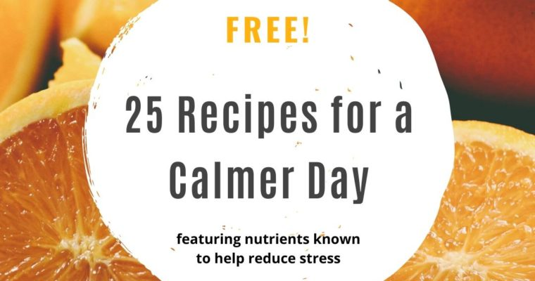 25 Recipes for a Calmer Day