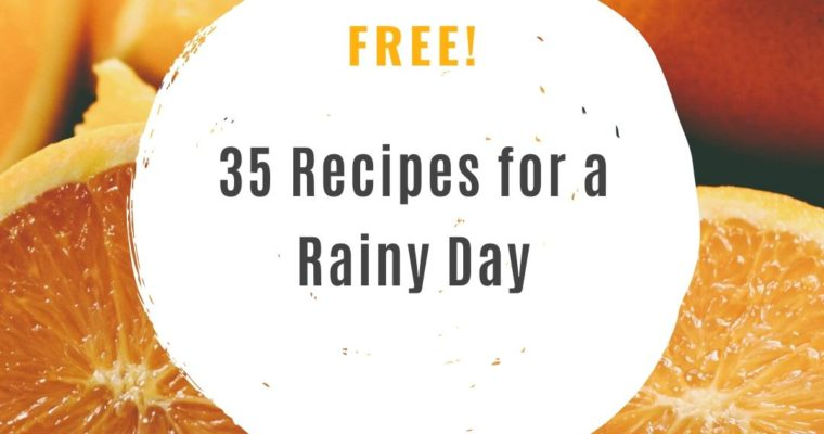 35 Recipes For A Rainy Day