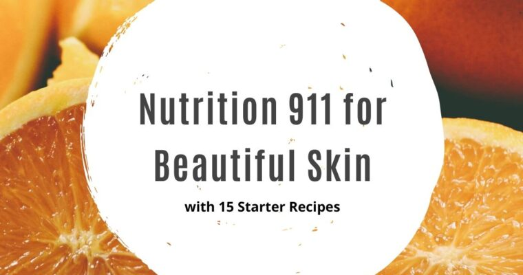 Nutrition 911 for Beautiful Skin